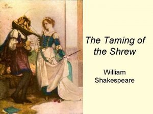 The Taming of the Shrew William Shakespeare Remembering