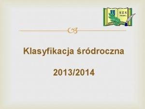 S ZS FRAMPOL Klasyfikacja rdroczna 20132014 Szkoa Podstawowa