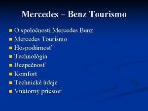 Mercedes Benz Tourismo O spolonosti Mercedes Benz n
