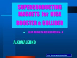 SUPERCONDUCTING MAGNETS for NICA BOOSTER COLLIDER l NICA