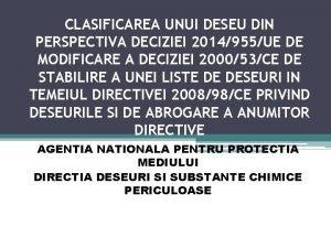 CLASIFICAREA UNUI DESEU DIN PERSPECTIVA DECIZIEI 2014955UE DE