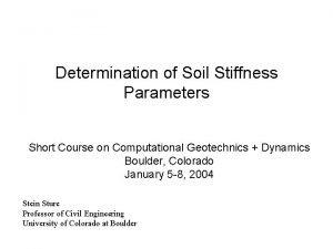Determination of Soil Stiffness Parameters Short Course on