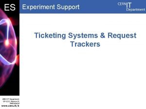 DB ES Experiment Support Ticketing Systems Request Trackers