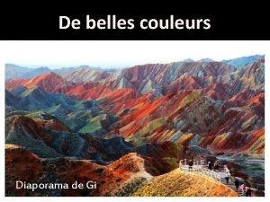 De belles couleurs Diaporama de Gi Dcouvrez les