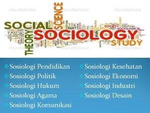 v Sosiologi Pendidikan v Sosiologi Politik v Sosiologi