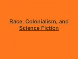 Race Colonialism and Science Fiction 1 Race in