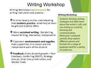 Writing Workshop is a framework for writing instruction