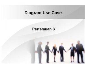 Diagram Use Case Pertemuan 3 Definisi Use Case