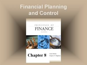 Financial Planning and Control Chapter 8 Financial Planning