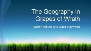 The Geography in Grapes of Wrath Karen Adkins