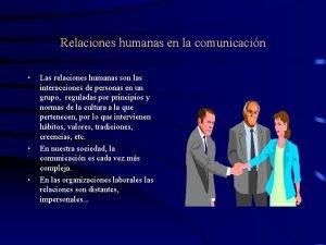 Relaciones humanas en la comunicacin Las relaciones humanas