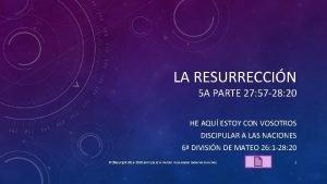 LA RESURRECCIN 5 A PARTE 27 57 28
