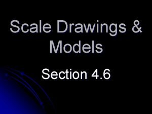 Scale Drawings Models Section 4 6 Section 4