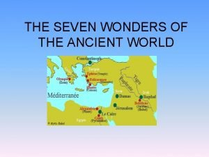 THE SEVEN WONDERS OF THE ANCIENT WORLD MAP