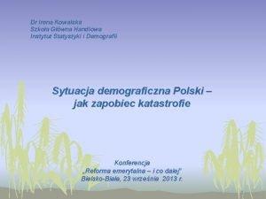 Dr Irena Kowalska Szkoa Gwna Handlowa Instytut Statystyki