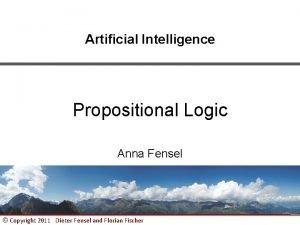 Artificial Intelligence Propositional Logic Anna Fensel Copyright 2011