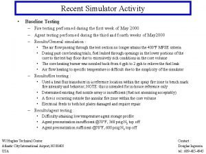 Recent Simulator Activity Baseline Testing Fire testing performed
