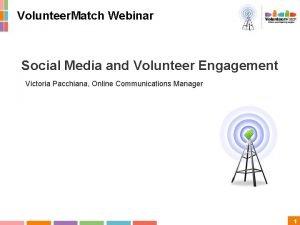 Volunteer Match Webinar Social Media and Volunteer Engagement