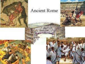 Ancient Rome Early Rome What advantages did Romes