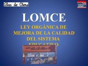 LOMCE LEY ORGNICA DE MEJORA DE LA CALIDAD