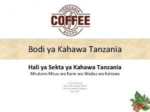 Bodi ya Kahawa Tanzania Hali ya Sekta ya