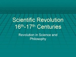 Scientific Revolution th th 16 17 Centuries Revolution