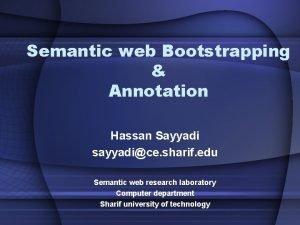 Semantic web Bootstrapping Annotation Hassan Sayyadi sayyadice sharif