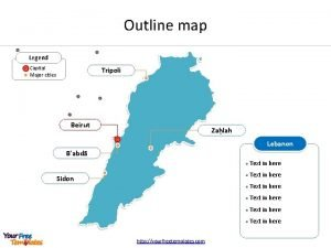 Outline map Legend Capital Major cities Tripoli Beirut
