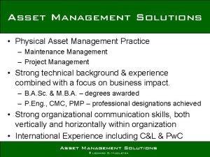 Asset Management Solutions Physical Asset Management Practice Maintenance