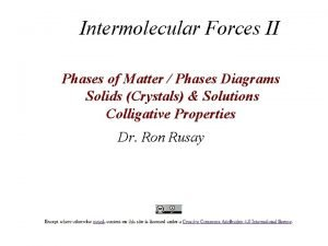 Intermolecular Forces II Phases of Matter Phases Diagrams
