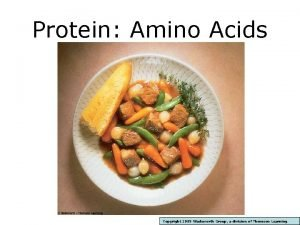 Protein Amino Acids Copyright 2005 Wadsworth Group a
