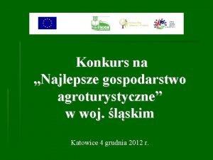Konkurs na Najlepsze gospodarstwo agroturystyczne w woj lskim