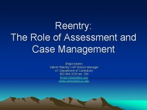 Reentry The Role of Assessment and Case Management