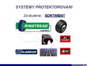 SYSTEMY PROTEKTOROVANI Za studena SORTIMENT SYSTEMY PROTEKTOROVANI RINGTREAD