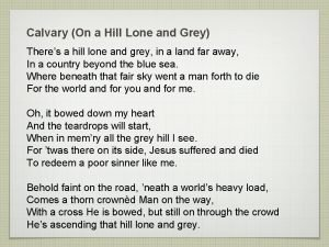 Calvary On a Hill Lone and Grey Theres