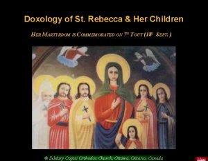 Doxology of St Rebecca Her Children HER MARTYRDOM