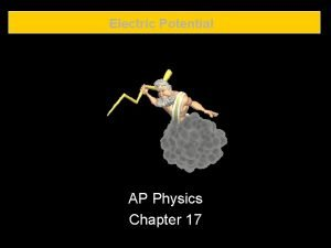 Electric Potential AP Physics Chapter 17 Electric Charge