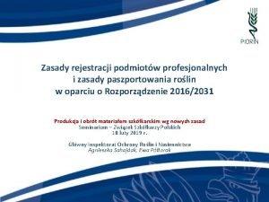 Zasady rejestracji podmiotw profesjonalnych i zasady paszportowania rolin