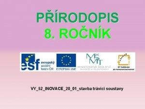 PRODOPIS 8 RONK VY52INOVACE2001stavba trvic soustavy POPIS 4