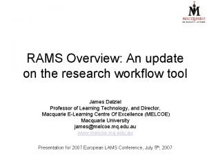 RAMS Overview An update on the research workflow