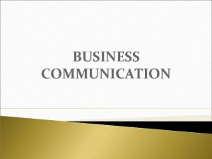 BUSINESS COMMUNICATION Chapter 1 Introduction to Business Communication