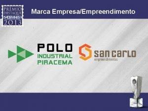 Marca EmpresaEmpreendimento Justificativa A SAN CARLO EMPREENDIMENTOS fundada