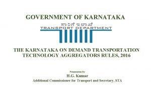 GOVERNMENT OF KARNATAKA THE KARNATAKA ON DEMAND TRANSPORTATION