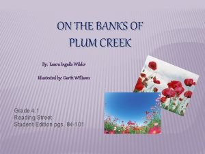 ON THE BANKS OF PLUM CREEK By Laura