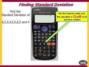Finding Standard Deviation Find the Standard Deviation of