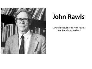 John Rawls A teoria da Justia de John