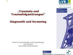 LVRDienststelle Einrichtung Dienststellen bzw Einrichtungsunterzeile Traumata und Traumafolgestrungen