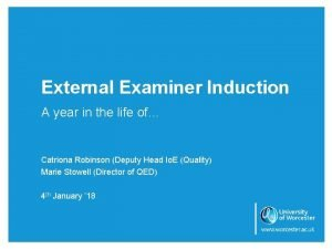 External Examiner Induction A year in the life