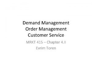 Demand Management Order Management Customer Service MRKT 415
