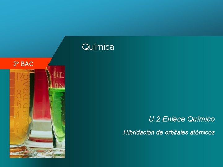 Qumica 2 BAC U 2 Enlace Qumico Hibridacin